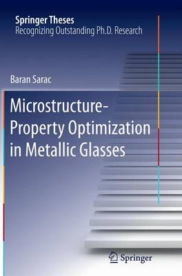 Microstructure-Property Optimization in Metallic Glasses - Springer Theses (Paperback)