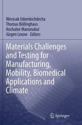 Materials Challenges and Testing for Manufacturing, Mobility, Biomedical Applications and Climate (Paperback)