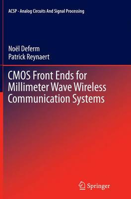 CMOS Front Ends for Millimeter Wave Wireless Communication Systems - Analog Circuits and Signal Processing (Paperback)