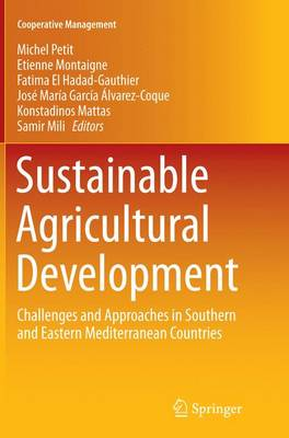 Sustainable Agricultural Development: Challenges and Approaches in Southern and Eastern Mediterranean Countries - Cooperative Management (Paperback)