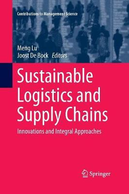 Sustainable Logistics and Supply Chains: Innovations and Integral Approaches - Contributions to Management Science (Paperback)