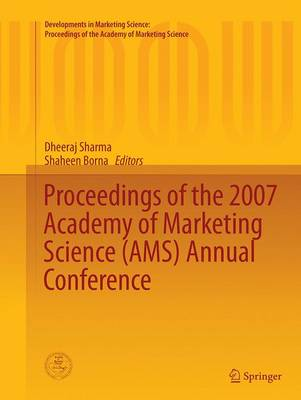 Proceedings of the 2007 Academy of Marketing Science (AMS) Annual Conference - Developments in Marketing Science: Proceedings of the Academy of Marketing Science (Paperback)