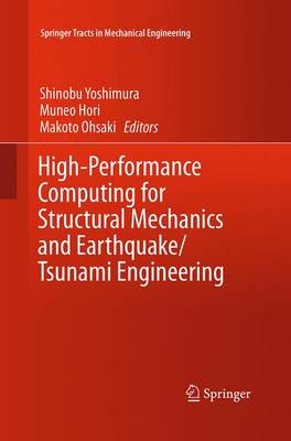 High-Performance Computing for Structural Mechanics and Earthquake/Tsunami Engineering - Springer Tracts in Mechanical Engineering (Paperback)
