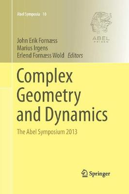 Complex Geometry and Dynamics: The Abel Symposium 2013 - Abel Symposia 10 (Paperback)