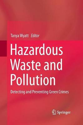 Hazardous Waste and Pollution: Detecting and Preventing Green Crimes (Paperback)