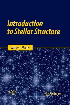 Introduction to Stellar Structure - Astronomy and Planetary Sciences (Paperback)