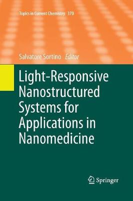Light-Responsive Nanostructured Systems for Applications in Nanomedicine - Topics in Current Chemistry 370 (Paperback)