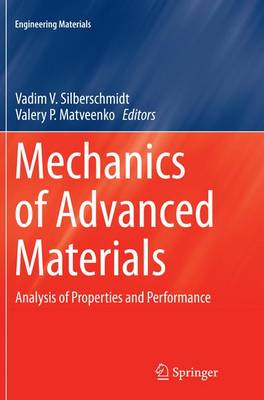 Mechanics of Advanced Materials: Analysis of Properties and Performance - Engineering Materials (Paperback)