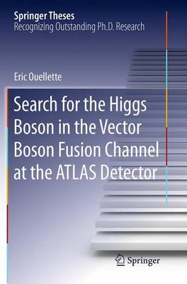 Search for the Higgs Boson in the Vector Boson Fusion Channel at the ATLAS Detector - Springer Theses (Paperback)