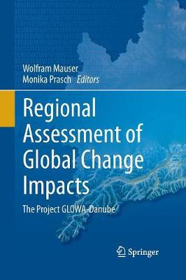 Regional Assessment of Global Change Impacts: The Project GLOWA-Danube (Paperback)