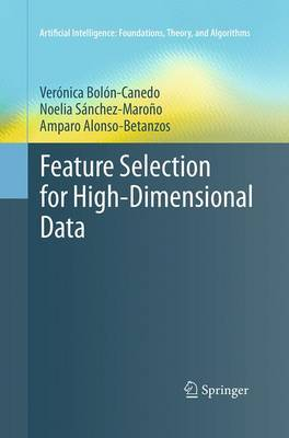 Feature Selection for High-Dimensional Data - Artificial Intelligence: Foundations, Theory, and Algorithms (Paperback)