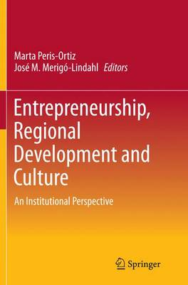 Entrepreneurship, Regional Development and Culture: An Institutional Perspective (Paperback)