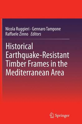 Historical Earthquake-Resistant Timber Frames in the Mediterranean Area (Paperback)
