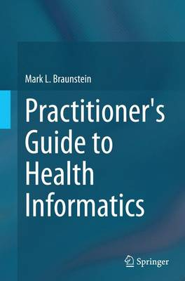 Practitioner's Guide to Health Informatics (Paperback)