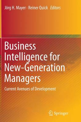 Business Intelligence for New-Generation Managers: Current Avenues of Development (Paperback)