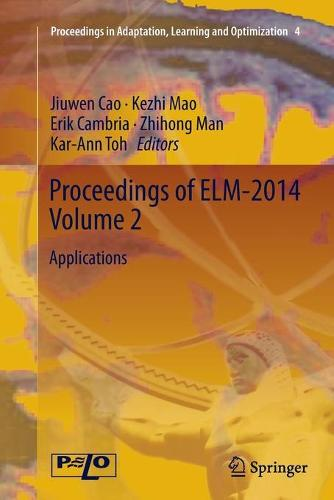 Proceedings of ELM-2014 Volume 2: Applications - Proceedings in Adaptation, Learning and Optimization 4 (Paperback)