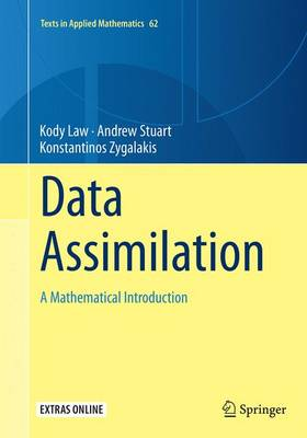 Data Assimilation: A Mathematical Introduction - Texts in Applied Mathematics 62 (Paperback)