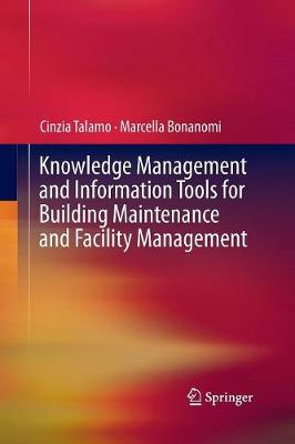 Knowledge Management and Information Tools for Building Maintenance and Facility Management (Paperback)