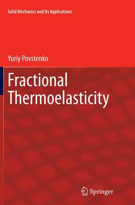 Fractional Thermoelasticity - Solid Mechanics and Its Applications 219 (Paperback)