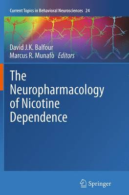 The Neuropharmacology of Nicotine Dependence - Current Topics in Behavioral Neurosciences 24 (Paperback)
