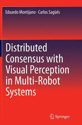 Distributed Consensus with Visual Perception in Multi-Robot Systems (Paperback)