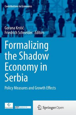 Formalizing the Shadow Economy in Serbia: Policy Measures and Growth Effects - Contributions to Economics (Paperback)