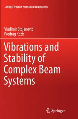 Vibrations and Stability of Complex Beam Systems - Springer Tracts in Mechanical Engineering (Paperback)