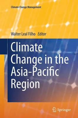 Climate Change in the Asia-Pacific Region - Climate Change Management (Paperback)