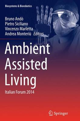 Ambient Assisted Living: Italian Forum 2014 - Biosystems & Biorobotics 11 (Paperback)