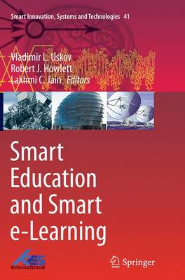Smart Education and Smart e-Learning - Smart Innovation, Systems and Technologies 41 (Paperback)