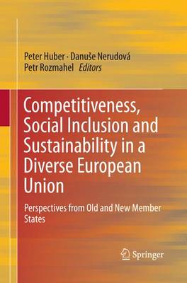 Competitiveness, Social Inclusion and Sustainability in a Diverse European Union: Perspectives from Old and New Member States (Paperback)