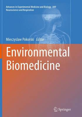 Environmental Biomedicine - Neuroscience and Respiration 849 (Paperback)