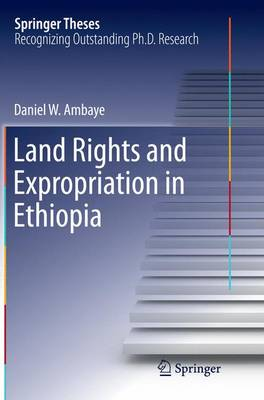 Land Rights and Expropriation in Ethiopia - Springer Theses (Paperback)