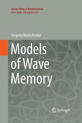 Models of Wave Memory - Lecture Notes in Morphogenesis (Paperback)