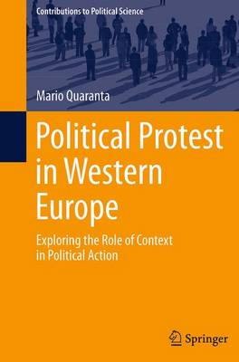 Political Protest in Western Europe: Exploring the Role of Context in Political Action - Contributions to Political Science (Paperback)