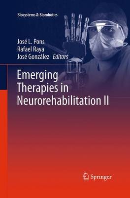 Emerging Therapies in Neurorehabilitation II - Biosystems & Biorobotics 10 (Paperback)