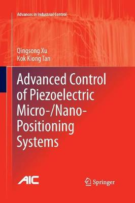 Advanced Control of Piezoelectric Micro-/Nano-Positioning Systems - Advances in Industrial Control (Paperback)
