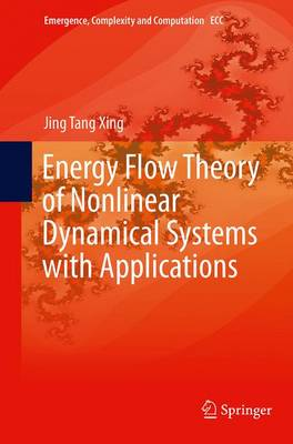 Energy Flow Theory of Nonlinear Dynamical Systems with Applications - Emergence, Complexity and Computation 17 (Paperback)