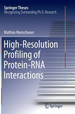 High-Resolution Profiling of Protein-RNA Interactions - Springer Theses (Paperback)