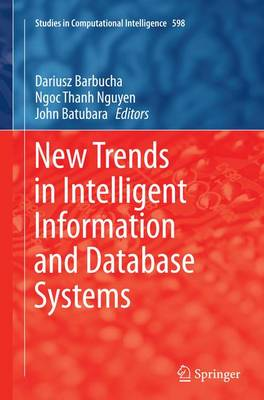 New Trends in Intelligent Information and Database Systems - Studies in Computational Intelligence 598 (Paperback)