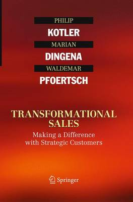 Transformational Sales: Making a Difference with Strategic Customers (Paperback)