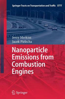 Nanoparticle Emissions From Combustion Engines - Springer Tracts on Transportation and Traffic 8 (Paperback)