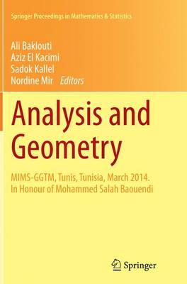 Analysis and Geometry: MIMS-GGTM, Tunis, Tunisia, March 2014. In Honour of Mohammed Salah Baouendi - Springer Proceedings in Mathematics & Statistics 127 (Paperback)