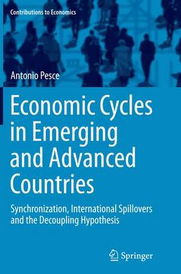 Economic Cycles in Emerging and Advanced Countries: Synchronization, International Spillovers and the Decoupling Hypothesis - Contributions to Economics (Paperback)
