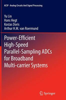 Power-Efficient High-Speed Parallel-Sampling ADCs for Broadband Multi-carrier Systems - Analog Circuits and Signal Processing (Paperback)
