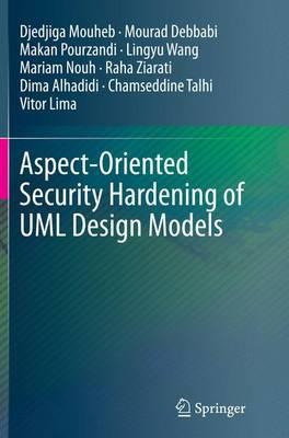 Aspect-Oriented Security Hardening of UML Design Models (Paperback)