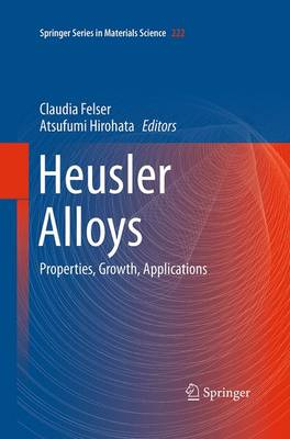 Heusler Alloys: Properties, Growth, Applications - Springer Series in Materials Science 222 (Paperback)