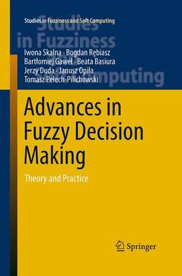 Advances in Fuzzy Decision Making: Theory and Practice - Studies in Fuzziness and Soft Computing 333 (Paperback)