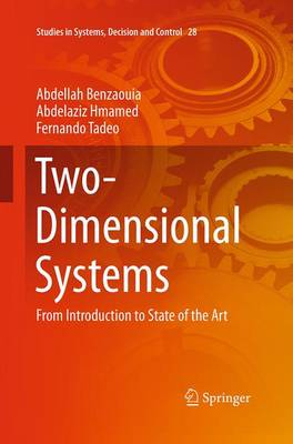 Two-Dimensional Systems: From Introduction to State of the Art - Studies in Systems, Decision and Control 28 (Paperback)