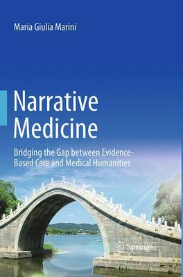 Narrative Medicine: Bridging the Gap between Evidence-Based Care and Medical Humanities (Paperback)